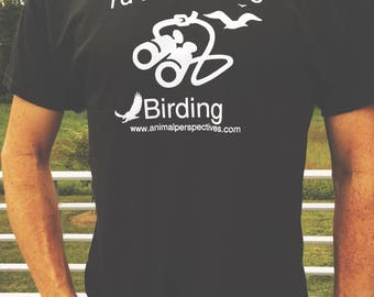 Animal Perspectives T-Shirt: I'd Rather Be Birding