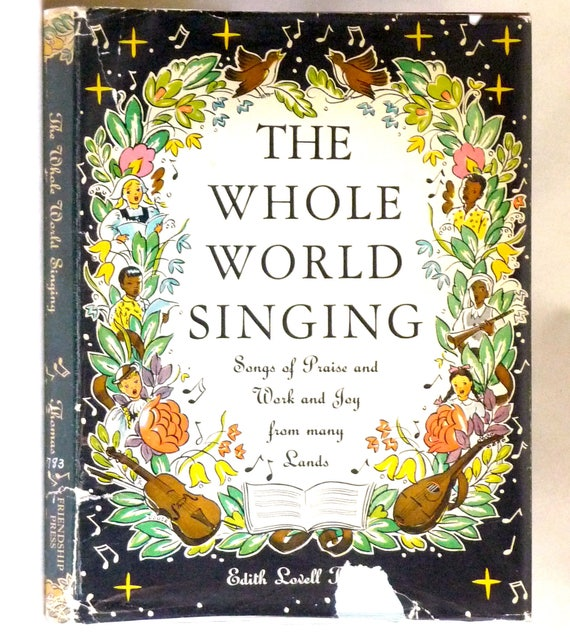 The Whole World Singing: Songs of Praise and Work and Joy from many Lands 1963 Edith Lovell Thomas HC DJ