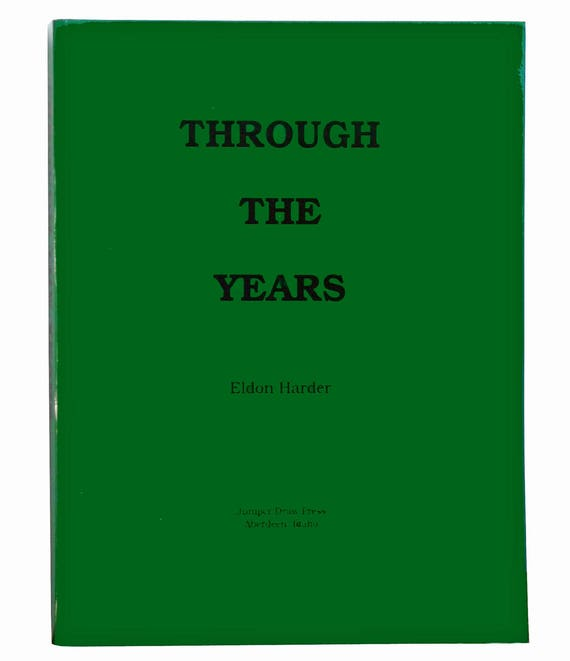Through the Years by Eldon Harder 2005 First Mennonite Church of Aberdeen, Idaho ID Local History