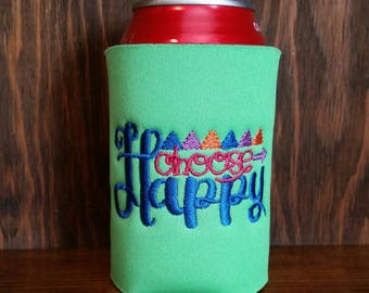 Choose Happy Can Cooler, Embroidered Can Cooler, Birthday Cozie, Embroidery Can Cooler, Cozies, Choose Happy Cozies, Happy Birthday Cozie