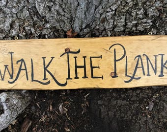 Pirate Sign Wood | Custom Sayings |  ** Walk The Plank ** | Hand Painted | Distressed Wood | Man Cave Sign | Wall Art | Gift for Men |