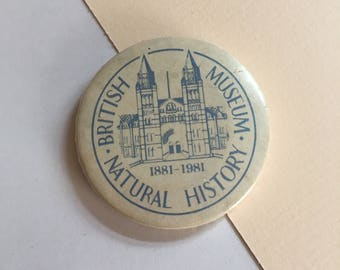 British Natural History Museum badge - 100 years - 1881 - 1981 - retro vintage 1980s pinback button