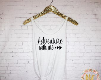 Adventure With Me Women's V Neck T-shirt *Choose Font Color* Trips, Flights, Vacation, Cute Shirts, Tanks,Summer,Travel