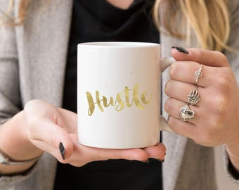 Gold Foil Hustle Coffee Mug, Quote Mug, Inspirational Mug, Gift For Her, Best Friend Gift, Office Decor, Gift For Friend, Boss Lady Gift
