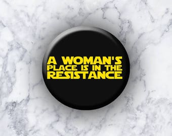 "Woman's Place is In The Resistance - 1.25"" Pinback Button - Star Wars"