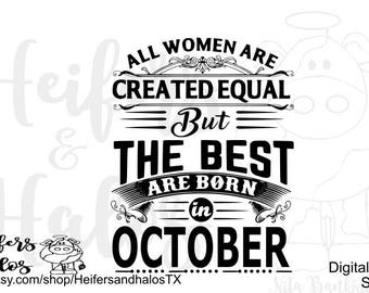 All Women are Created Equal but the best are Born in October