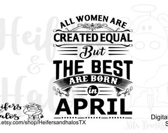 All Women are Created Equal but the Best are Born in April