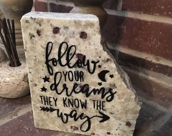 Follow Your Dreams- Granite Decor
