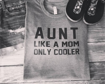 SALE!!!! Auntie tee, Aunt shirt, only cooler, I'm the Aunt