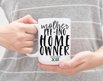Mother Effing Home Owner  - PERSONALIZED New Homeowner Funny Mug for Besties, Workmate, Girlfriends, Friends, Co-worker, Birthday Gift