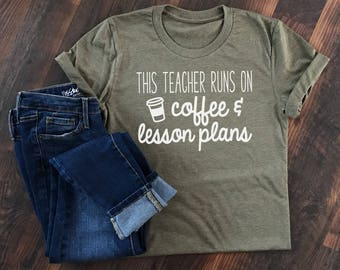 Teacher Shirt  - Back to School - Teacher appreciation - This Teacher Runs On - Teacher Gift -Teacher life - Runs on Coffee - Teacher
