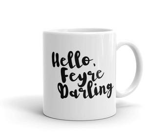 A Court of Mist and Fury Mug, Hello Feyre Darling, Rhysand Mug, A Court of Thorns and Roses, ACOTAR, ACOMAF, Sarah J Maas, Feysand, Bookish