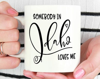 Idaho Mug, Idaho State, State Mug, Miss You Mug, Moving Mug, I Love You Mug, I Love My Girlfriend, I Love My Boyfriend, She Loves Me