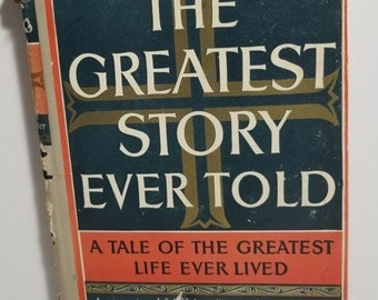 Vintage The Greatest Story Ever Told Fulton Oursler 1949 A Tale of the Greatest