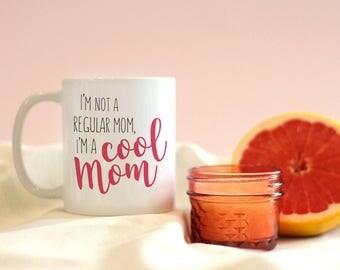 I'm A Cool Mom Mug, Funny Mug, Movie Quotes, New Mom, Mom Mug