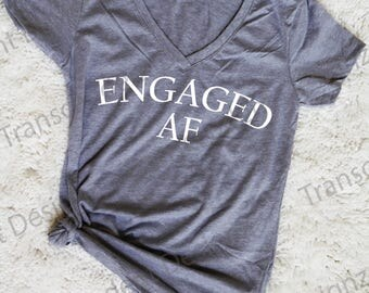 Engaged AF Women's Graphic Tee, Funny Women's Graphic Tee, Women's Tee, Funny Graphic Tee