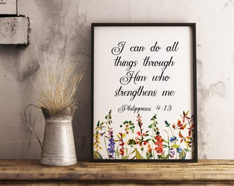 PRINTABLE wall art Bible verse Scripture print I can do all things through Christ who strengthens me, Philippians 4:13, Floral Bible