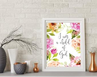 I am a child of God printable, Nursery decor, child of God print,girl nursery print, bible verse Christian Nursery,Galatians 3:26