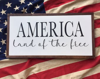 AMERICA land of the free wood sign