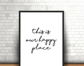 Happy place / Quote / Family / Monochrome / Arrow / Home Print, A4 or A5 and 8x10inch, Quality Paper