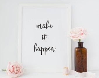 Make it Happen Inspirational Print, Instant Download Make it Happen Print, Black and White Office Decor, Printable Art Home Decor