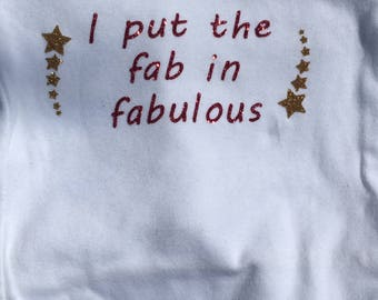 I Put the Fab in Fabulous glitter onesie for a baby girl