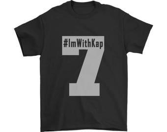 ImWithKap T-Shirt, IMWITHKAP Shirt, Support Colin Kaepernick Shirt, Social Justice Shirt, Kaepernick Shirt, Seven T-Shirt
