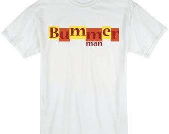 Bummer Man