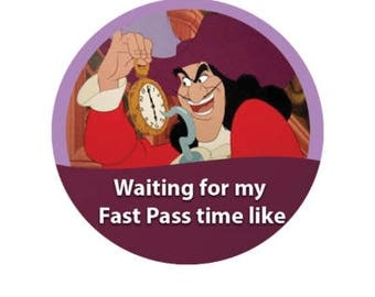 Captain Hook Button - Waiting for Fast Pass Button - Disney Park Button - Lanyard Pin - Captain Hook Costume Accessory - Disney Vacation Pin