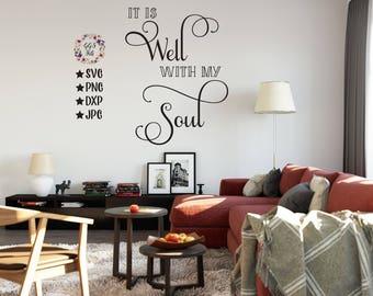 It Is Well With My Soul, It Is Well With My Soul Svg, Bedroom Wall Decal, Printable Files, PNG, Svg, Cutting Files, Well With My Soul Svg