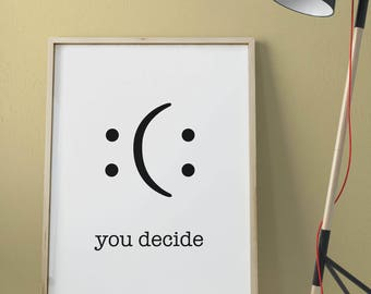 Poster printable 120x80cm YOU DECIDE decor wall Poster High Quality download • • • •