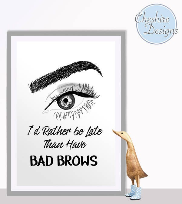 i d rather be late than have bad brows eyebrows obsessed eyebrow