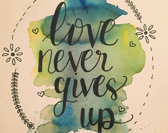 8x10 Love Never Gives Up Watercolor, Frame Included