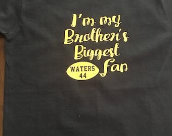 I'm My Brothers Biggest Fan- Spirt Shirt