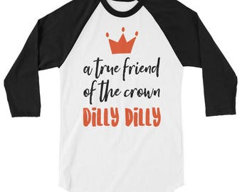 Dilly Dilly Tshirt Dilly Crown Tee | Dilly Dilly Beer Dilly Shirt | Dilly Crown Tshirt Dilly Dilly Tee | A True Friend to the Crown Raglan T