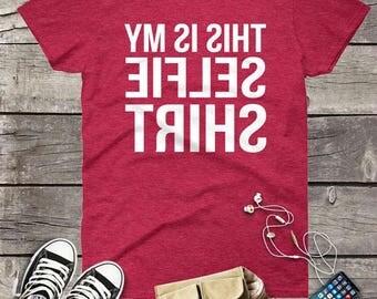 Selfie shirt backward print women funny tshirt