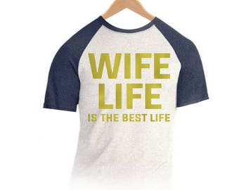 Wife Life T-shirt Raglan