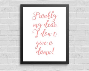 Print - frankly my dear  - home decor - quote print - nursery art - nursery decor - wall decor - wall art