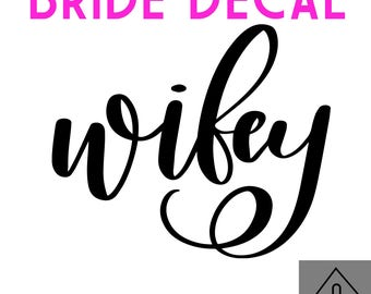 BRIDAL DECAL WIFEY - Wifey - Future Mrs - Mr and Mrs Decal - Wedding Decal - Wedding Party decal