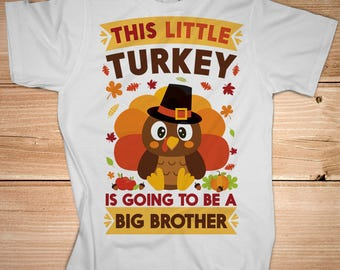 This Little Turkey Is Going To Be A Big Brother - Little Turkey Shirt - Funny Thanksgiving Big Brother Pregnancy Announcement Boys' Shirt