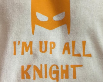 I'm up all knight