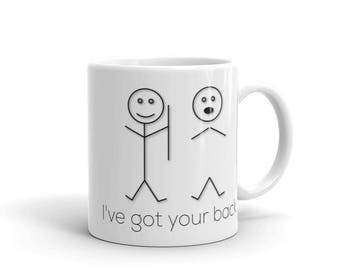 I've got your back mug best friends Stick Figure Graphic print Friendship mug gift for friend funny saying quote mug