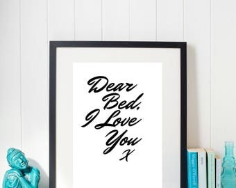 dear bed i love you. print. prints. wall art. A4.