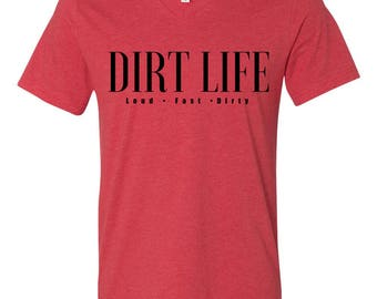 Dirt Life - Loud • Fast • Dirty Dirt Track Racing Shirt, Motorsports, Racing, Motocross