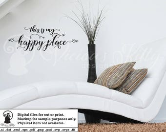 Inspirational saying svg, our happy place, my happy place, ai dxf emf eps pdf png psd svg svgz tif files for cricut, silhouette, brother