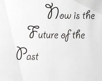 Now is the future of the past