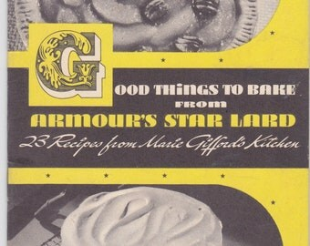 "vintage 1950s cookbooklet from Armour's Star Lard -- ""Good Things to Bake"""