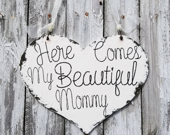 Here Comes My Mommy | Flower Girl Signs | Ring Bearer Signs | Wedding Heart Sign | Rustic Wedding Sign | Romantic Wedding | Wedding Signs