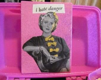 I Hate Danger {Original Collage}