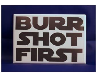 Burr Shot First magnet